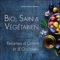 Michèle Schmitt-Remark - Bio, Sain & Végétarien - Recettes d'Orient et d'Occident.