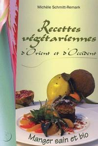 """Michèle Schmitt-Remark - Recettes végétariennes d'Orient et d'Occident - """"Manger sain et bio""""."""