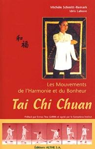 Michèle Schmitt-Remark et Idris Lahore - Tai Chi Chuan - Les mouvements de l'Harmonie et du Bonheur.
