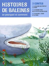Michèle Schöttke et Crescence Bouvarel - Histoires de baleines en pourquoi et comment.