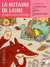 Michèle Schöttke et Mélisande Luthringer - La mitaine de laine - Et autres contes répétitifs.