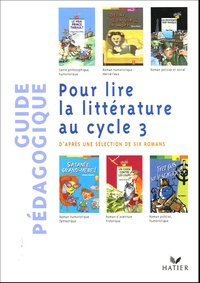 Michèle Schöttke - Pour lire la littérature au cycle 3 - D'après une sélection de six romans.