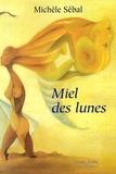 Michèle Sébal - Miel des lunes.