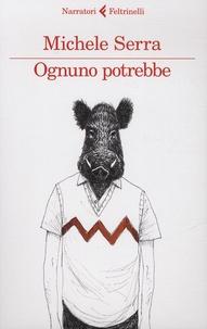 Michele Serra - Ognuno potrebbe.