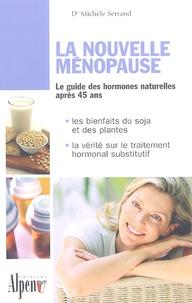 La nouvelle ménopause - Michèle Serrand |