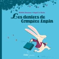 Michèle Simonsen et Magali Le Huche - Les deniers de compère Lapin.