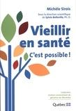 Michèle Sirois et  Sylvie Belleville - Vieillir en santé : C'est possible !.