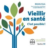Michèle Sirois et Sylvie Belleville - Vieillir en santé : c'est possible.