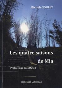Michèle Soulet - Les quatre saisons de Mia.