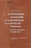 Michèle Stanton-Jean - UNESCO : la Déclaration universelle sur la bioéthique et les droits de l'homme - Histoire, principes et application.