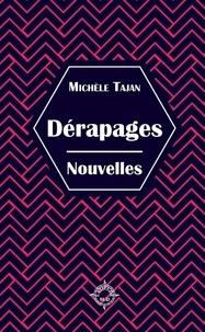 Michèle Tajan - Dérapages.