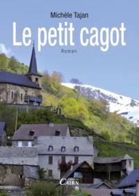 Michèle Tajan - Le Petit cagot.