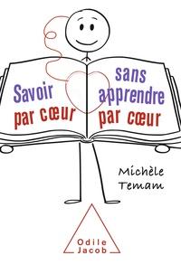Michèle Temam - Savoir par coeur sans apprendre par coeur.