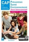 Michèle Terret - Prévention santé environnement CAP - Réussir l'épreuve ponctuelle élève.