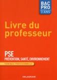 Michèle Terret et Valérie Guérin - Prevention Santé Environnement Tle professionnelle - Livre du professeur.
