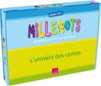 Michèle Tessier - Millemots - L'univers des contes Cycles 1 et 2 (PS, MS, GS).