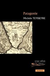 Michèle Teysseyre - Patagonie.