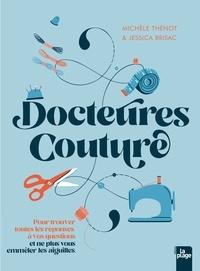 Michèle Thénot et Jessica Brisac - Docteures Couture - 100 questions, 500 réponses pour ne pas vous emmêler les aiguilles.