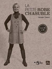 Michèle Thénot - La chasuble - Tailles 36 au 46.