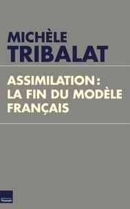 Michèle Tribalat - Assimilation, la fin du modèle français.