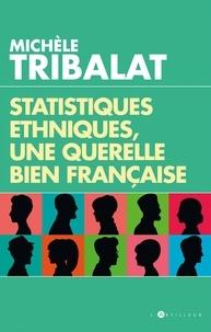Michèle Tribalat - Statistiques ethniques, une polémique bien française.