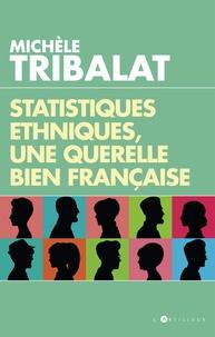 Michèle Tribalat - Statistiques ethniques, une querelle bien française.