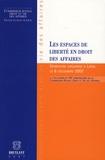 Michèle Vanwijck-Alexandre et Olivier Caprasse - Les espaces de liberté en droit des affaires.