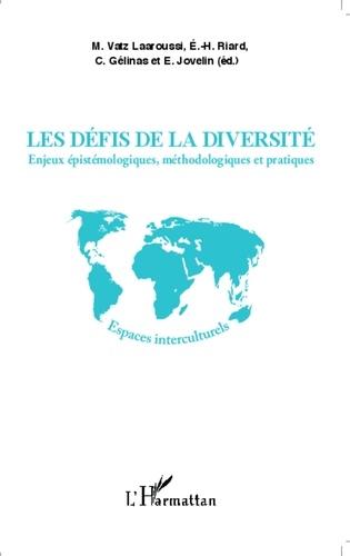 Michèle Vatz Laaroussi et Emile-Henri Riard - Les défis de la diversité - Enjeux épistémologiques, méthodologiques et pratiques.