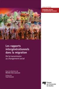 Michèle Vatz Laaroussi - Les rapports intergénérationnels dans la migration - De la transmission au changement social.