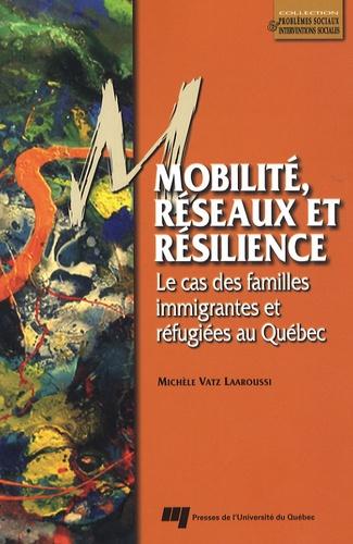 Mobilité, réseaux et résilience. Le cas des familles immigrantes réfugiées au Québec
