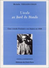 """Michèle Veillon-Colin - L'école au Bord du Monde - Une """"école Freinet"""" en Anjou en 1950."""