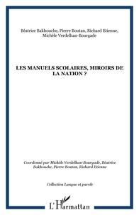 Michèle Verdelhan-Bourgade et Béatrice Bakhouche - Les manuels scolaires, miroirs de la nation ?.