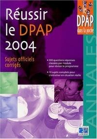 Michèle Vérépla - Réussir le DPAP 2004 - Annales.