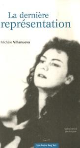 Michèle Villanueva - La dernière représentation.