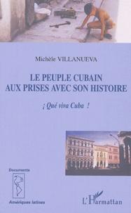 Michèle Villanueva - Le peuple cubain aux prises avec son histoire - Qué viva Cuba !.