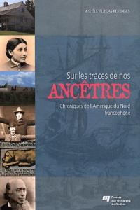 Histoiresdenlire.be Sur les traces de nos ancêtres - Chroniques de l'Amérique du Nord francophone Image