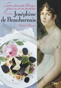 Michèle Villemur - Conversations gourmandes avec Joséphine de Beauharnais.