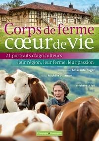 Michèle Villemur - Corps de ferme, coeur de vie - 21 portraits d'agriculteurs, leur région, leur ferme, leur passion.