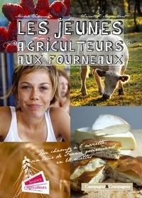 Michèle Villemur et Vincent-Pierre Angouillant - Jeunes agriculteurs aux fourneaux.