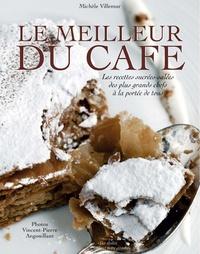 Le meilleur du café - Les recettes sucrées et salées des plus grands chefs à la portée de tous.pdf