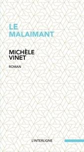 Michèle Vinet - Le malaimant.