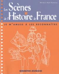 Michèle Vizzavona et Alain Vizzavona - Les scènes de l'histoire de France - Je m'amuse à les reconnaître.