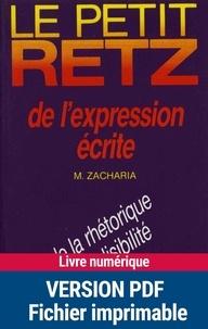 Michèle Zacharia - Le Petit Retz de l'expression écrite - De la rhétorique à la lisibilité.