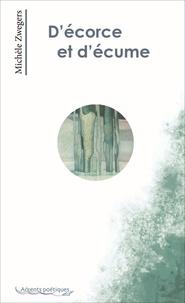 Michèle Zwegers - D'écorce et d'écume.