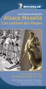 Michelin - Alsace Moselle Les combats des Vosges - Les champs des batailles.