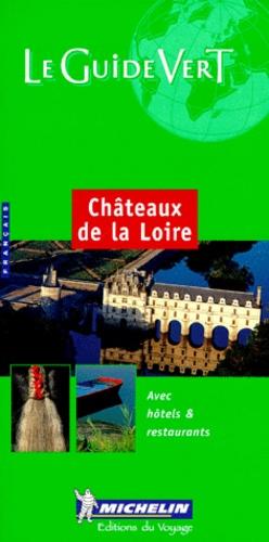 Michelin - Châteaux de la Loire. - Edition 2000.