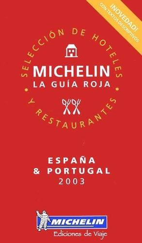 Michelin - España & Portugal 2003. - Seleccion de hoteles y restaurantes.
