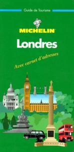 Michelin - Guide vert Londres - Avec carnet d'adresses (Edition 1999).