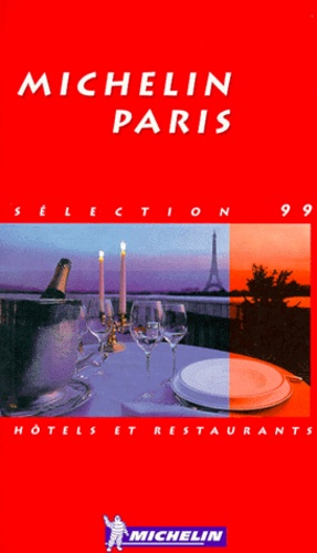 Michelin - Hotels et Restaurants Paris - Sélection 1999.