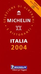Michelin - Italia 2004 - Selezione di alberghi e ristoranti.